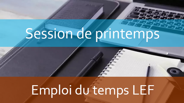 LEF: Emploi du temps Session de printemps A.U/2019/2020
