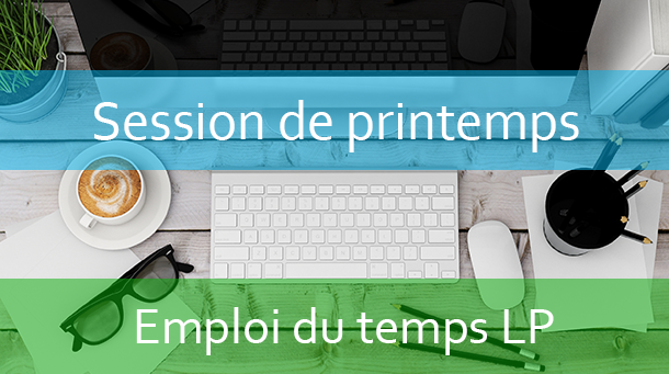 LPs : Emploi du temps Session de printemps A.U/2018/2019