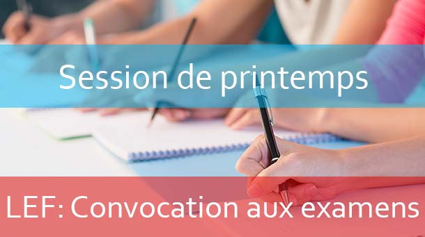 LEF : Convocation aux examens session de printemps A.U:2018-2019