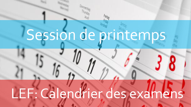 LEF: Calendrier des examens – session de printemps AU : 2017-2018