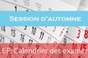 LEF : Calendrier des examens de la session d'automne<br> 2018-2019