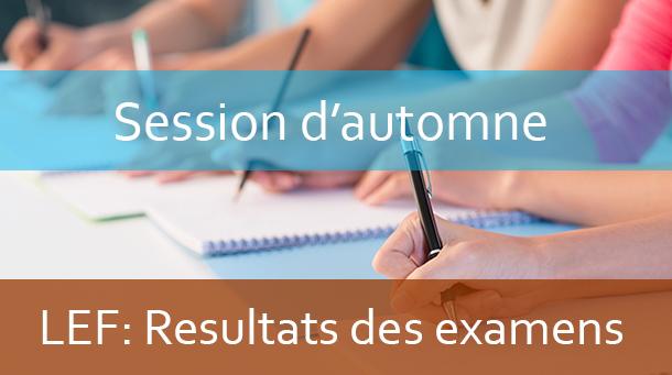 LEF : Résultats des examens de la session normale A.U 2018-2019